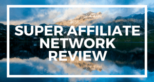 Super Affiliate Network Reviews